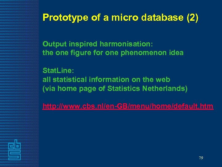 Prototype of a micro database (2) Output inspired harmonisation: the one figure for one