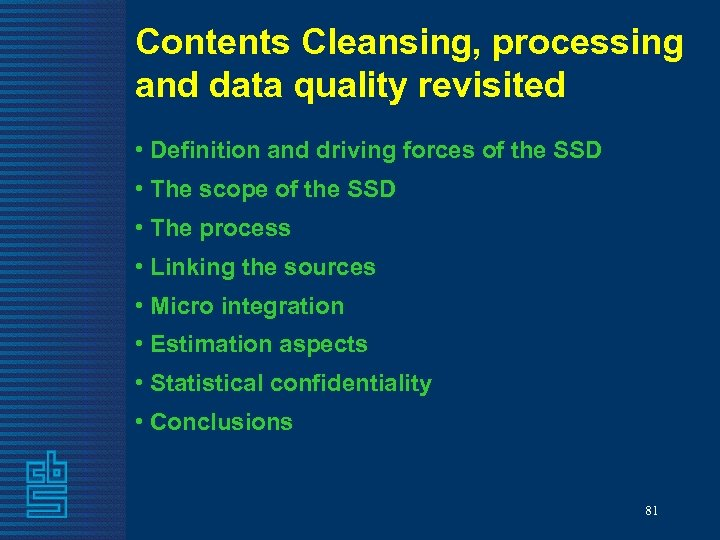 Contents Cleansing, processing and data quality revisited • Definition and driving forces of the