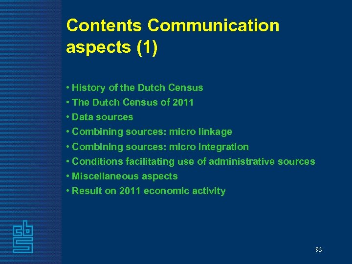Contents Communication aspects (1) • History of the Dutch Census • The Dutch Census