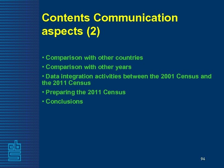 Contents Communication aspects (2) • Comparison with other countries • Comparison with other years
