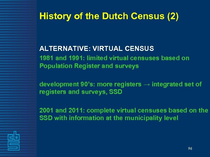 History of the Dutch Census (2) ALTERNATIVE: VIRTUAL CENSUS 1981 and 1991: limited virtual