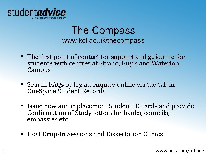 The Compass www. kcl. ac. uk/thecompass • The first point of contact for support