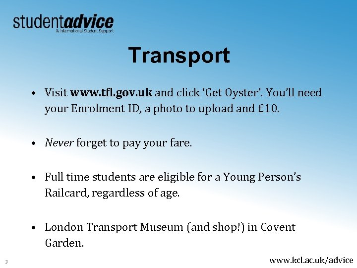 Transport • Visit www. tfl. gov. uk and click 'Get Oyster'. You'll need your