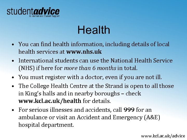 Health • You can find health information, including details of local health services at
