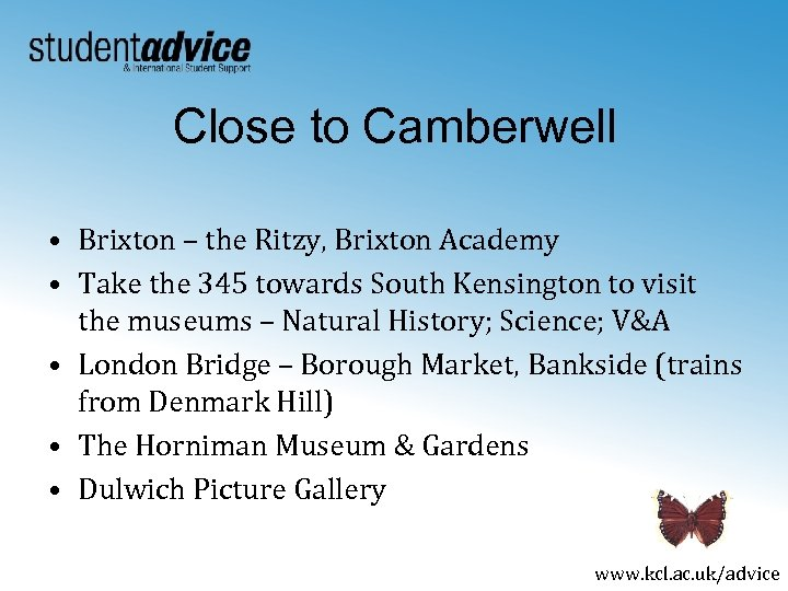 Close to Camberwell • Brixton – the Ritzy, Brixton Academy • Take the 345