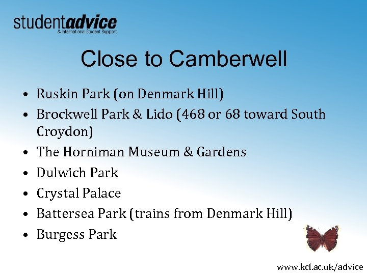 Close to Camberwell • Ruskin Park (on Denmark Hill) • Brockwell Park & Lido