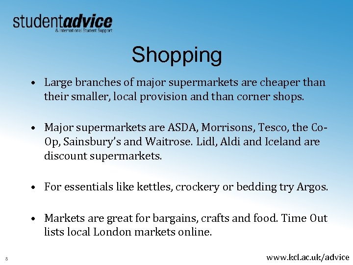 Shopping • Large branches of major supermarkets are cheaper than their smaller, local provision