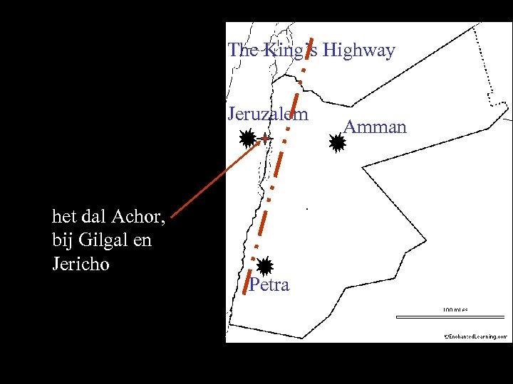 The King's Highway Jeruzalem het dal Achor, bij Gilgal en Jericho Petra Amman