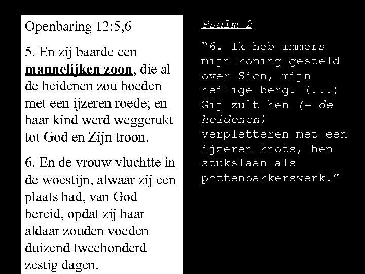 Openbaring 12: 5, 6 Psalm 2 5. En zij baarde een mannelijken zoon, die