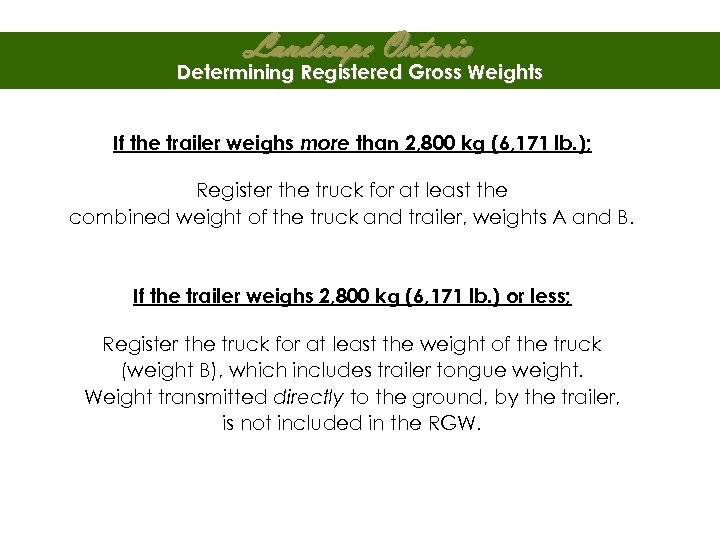 Landscape Ontario Determining Registered Gross Weights If the trailer weighs more than 2, 800