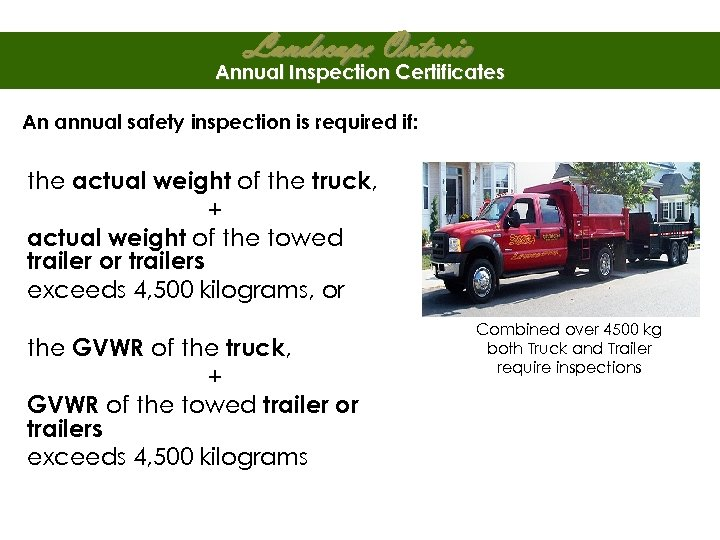 Landscape Ontario Annual Inspection Certificates An annual safety inspection is required if: the actual