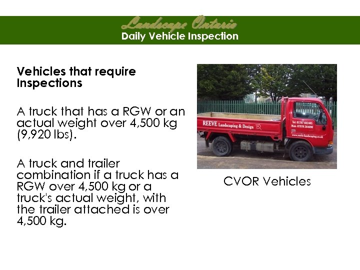Landscape Ontario Daily Vehicle Inspection Vehicles that require Inspections A truck that has a