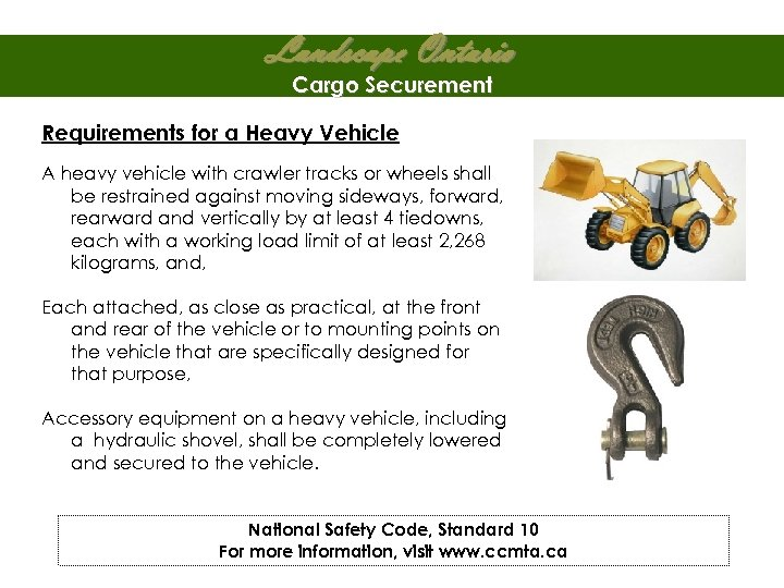 Landscape Ontario Cargo Securement Requirements for a Heavy Vehicle A heavy vehicle with crawler