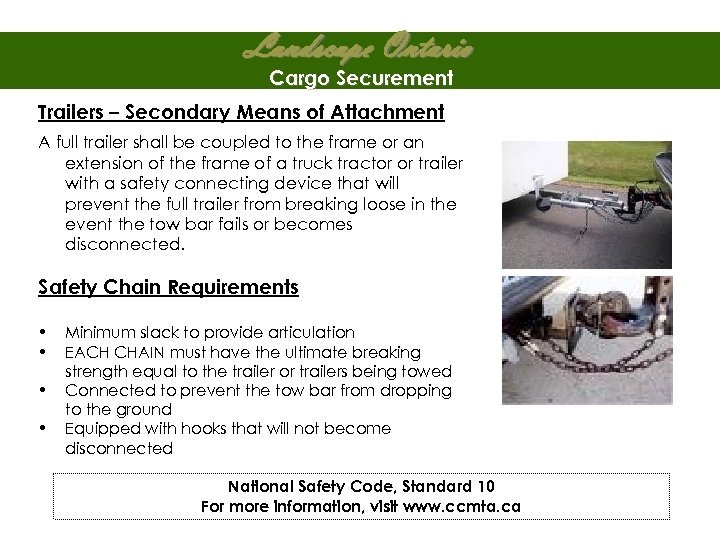 Landscape Ontario Cargo Securement Trailers – Secondary Means of Attachment A full trailer shall