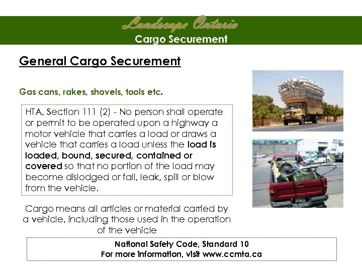 Landscape Ontario Cargo Securement General Cargo Securement Gas cans, rakes, shovels, tools etc. HTA,