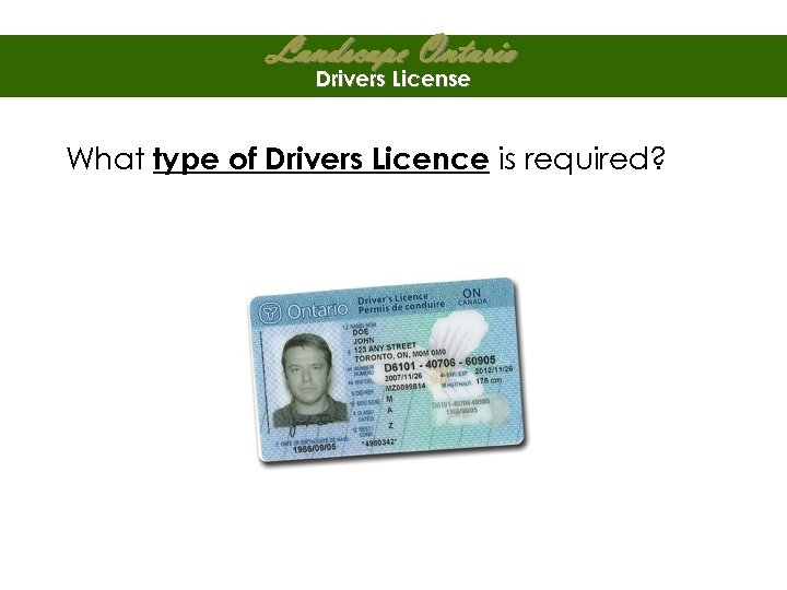 Landscape Ontario Drivers License What type of Drivers Licence is required?