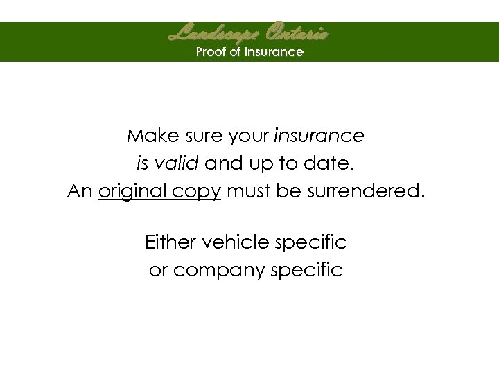 Landscape Ontario Proof of Insurance Make sure your insurance is valid and up to