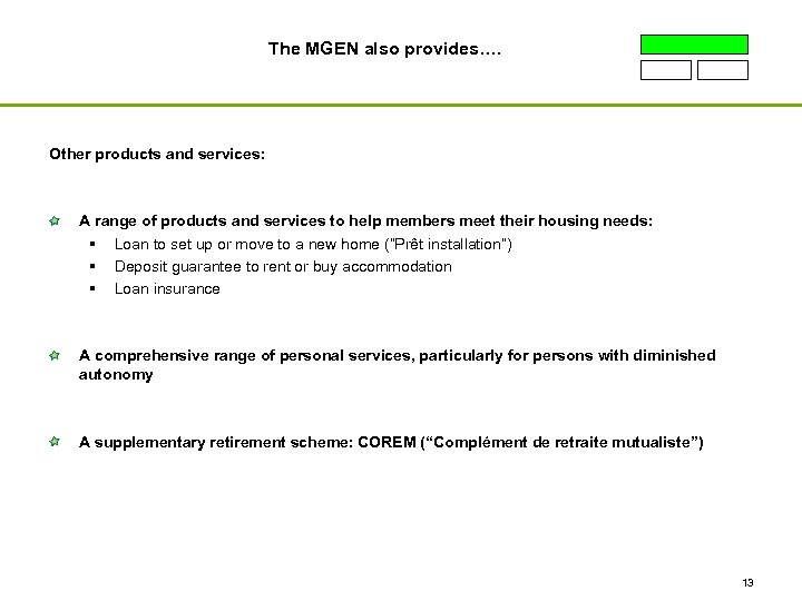 The MGEN also provides…. Other products and services: A range of products and services