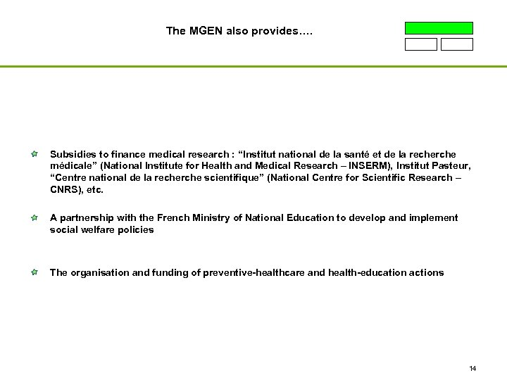 """The MGEN also provides…. Subsidies to finance medical research : """"Institut national de la"""