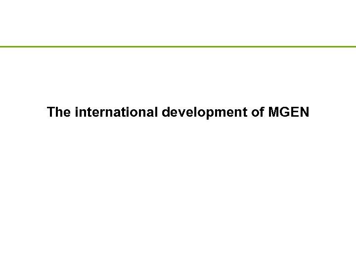 The international development of MGEN