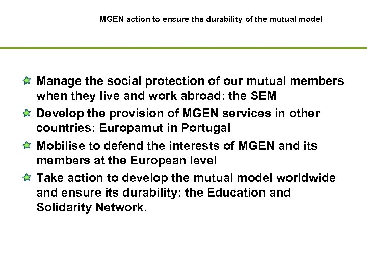 MGEN action to ensure the durability of the mutual model Manage the social protection
