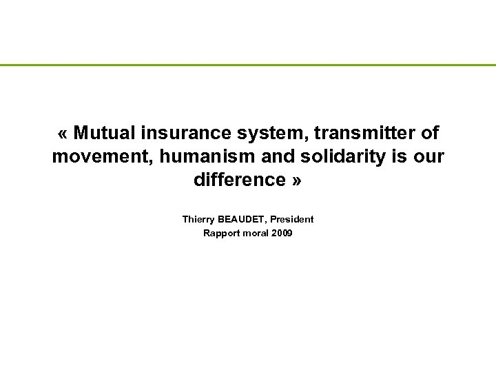 « Mutual insurance system, transmitter of movement, humanism and solidarity is our difference