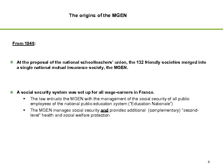 The origins of the MGEN From 1946: At the proposal of the national schoolteachers'