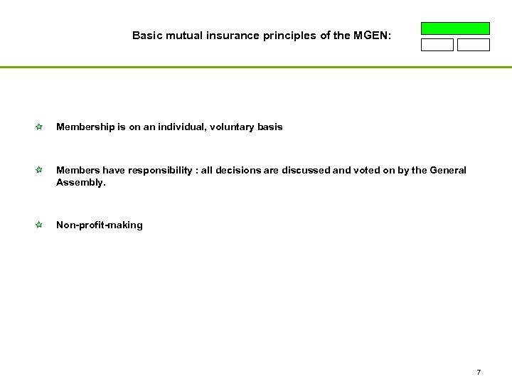 Basic mutual insurance principles of the MGEN: Membership is on an individual, voluntary basis