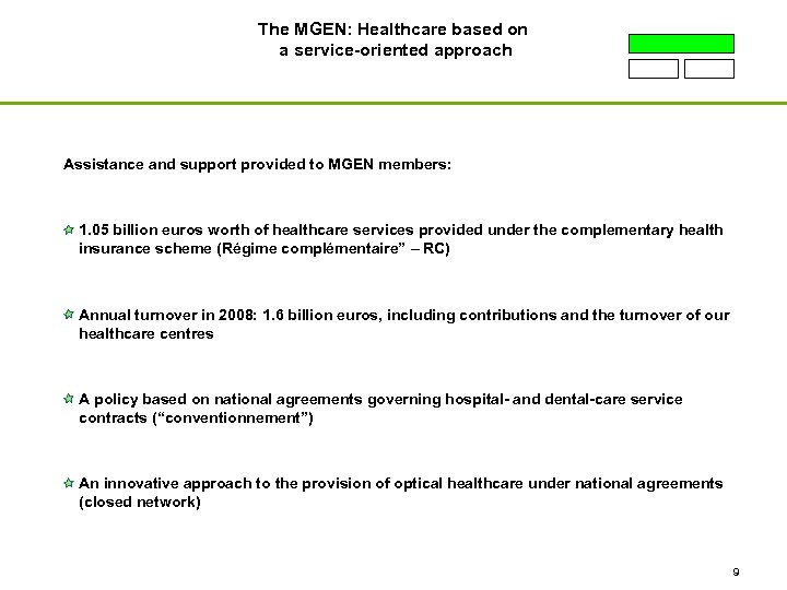 The MGEN: Healthcare based on a service-oriented approach Assistance and support provided to MGEN