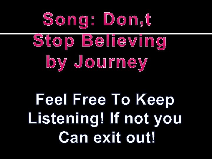 Feel Free To Keep Listening! If not you Can exit out!