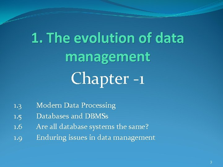 1. The evolution of data management Chapter -1 1. 3 1. 5 1. 6