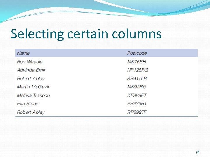 Selecting certain columns 38
