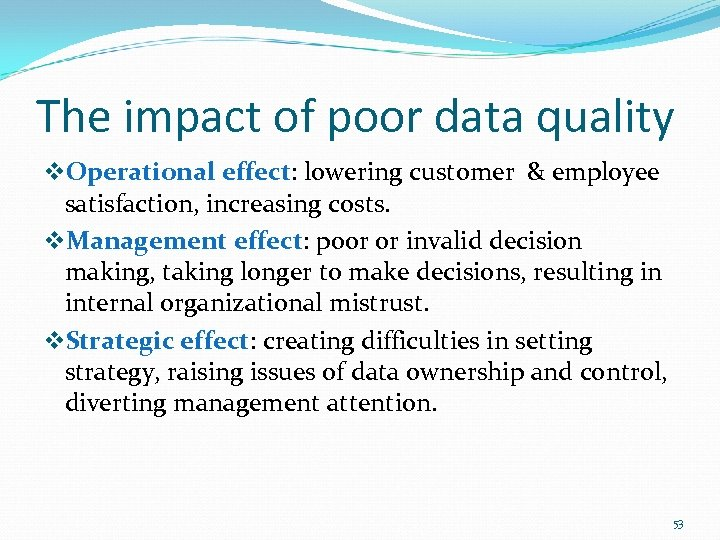 The impact of poor data quality v. Operational effect: lowering customer & employee satisfaction,