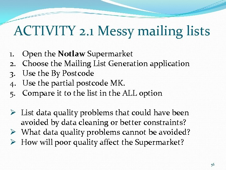 ACTIVITY 2. 1 Messy mailing lists 1. 2. 3. 4. 5. Open the Notlaw