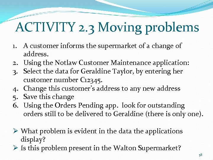 ACTIVITY 2. 3 Moving problems 1. A customer informs the supermarket of a change