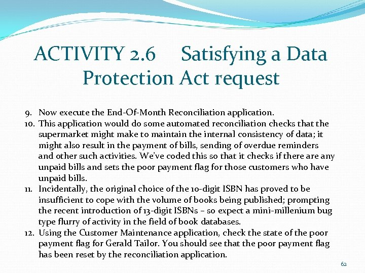 ACTIVITY 2. 6 Satisfying a Data Protection Act request 9. Now execute the End-Of-Month