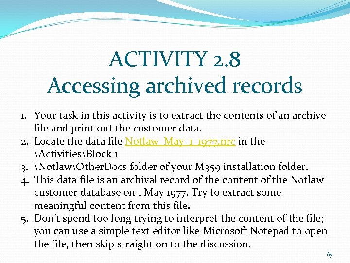 ACTIVITY 2. 8 Accessing archived records 1. Your task in this activity is to