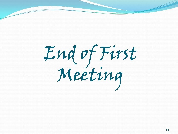 End of First Meeting 69