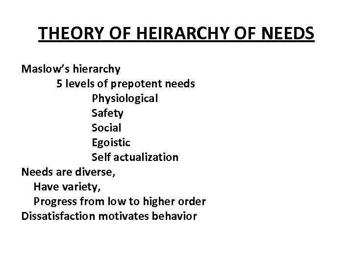 THEORY OF HEIRARCHY OF NEEDS Maslow's hierarchy 5 levels of prepotent needs Physiological Safety