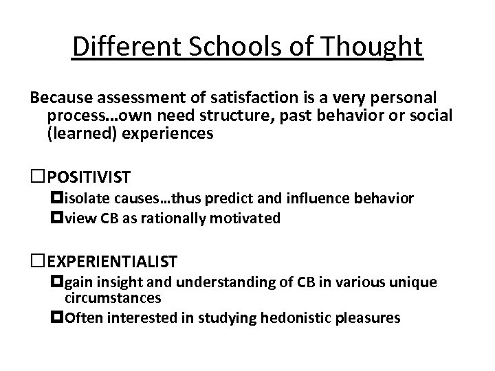 Different Schools of Thought Because assessment of satisfaction is a very personal process…own need