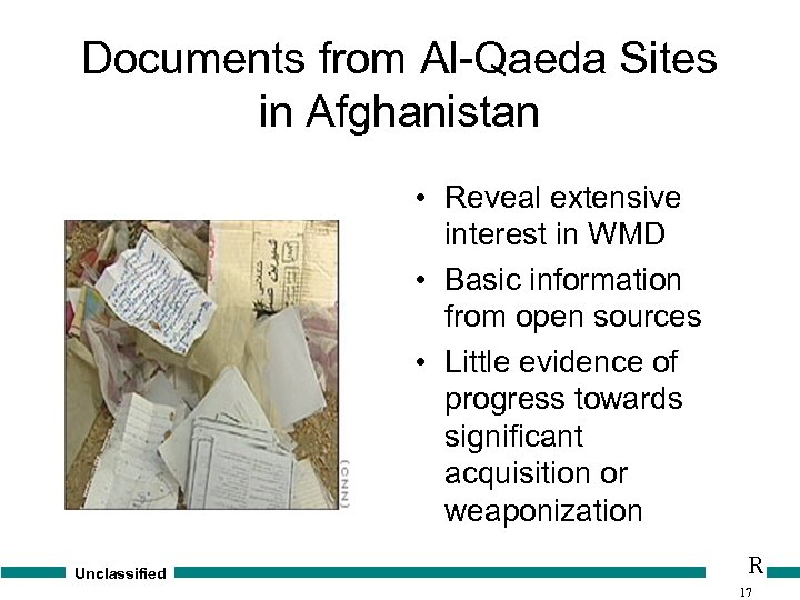 Documents from Al-Qaeda Sites in Afghanistan • Reveal extensive interest in WMD • Basic