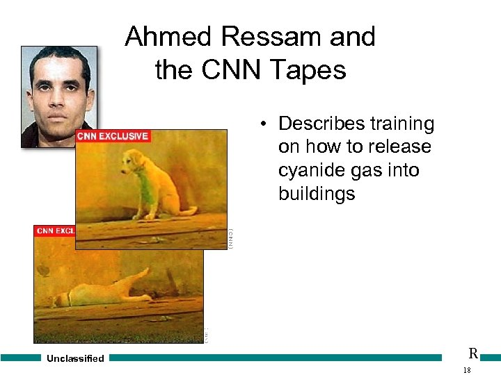 Ahmed Ressam and the CNN Tapes • Describes training on how to release cyanide