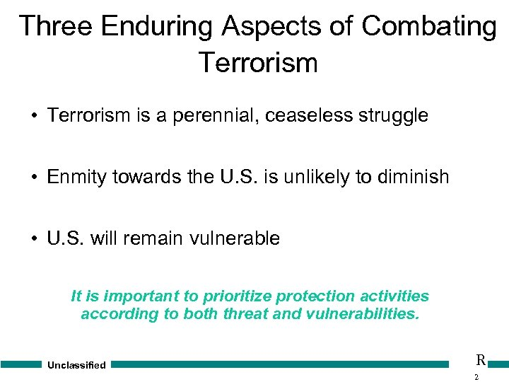 Three Enduring Aspects of Combating Terrorism • Terrorism is a perennial, ceaseless struggle •