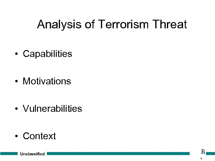 Analysis of Terrorism Threat • Capabilities • Motivations • Vulnerabilities • Context Unclassified R