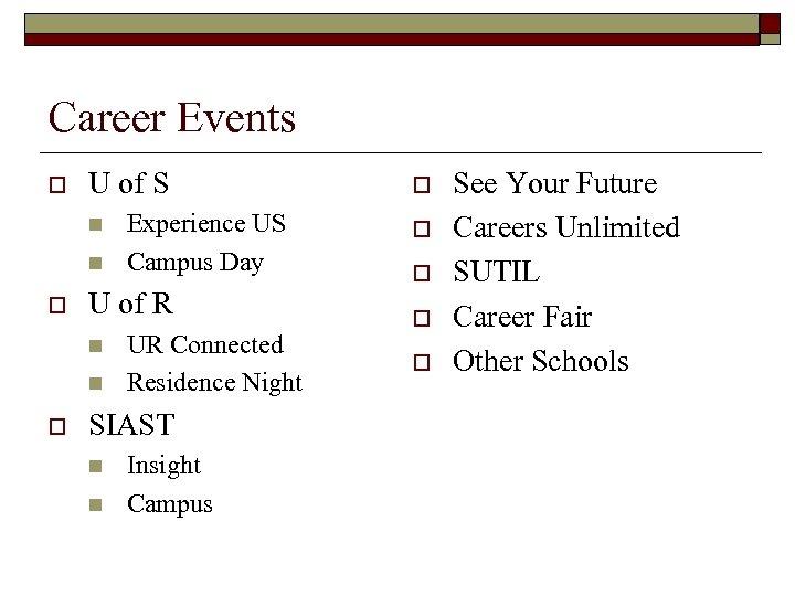 Career Events o U of S n n o U of R n n