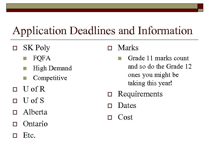Application Deadlines and Information o SK Poly n n n o o o FQFA