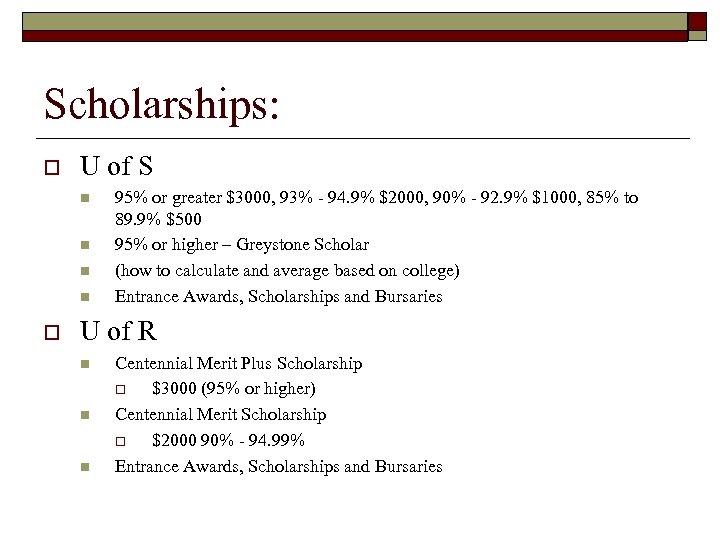 Scholarships: o U of S n n o 95% or greater $3000, 93% -