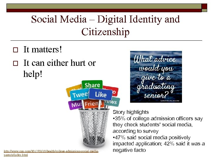 Social Media – Digital Identity and Citizenship o o It matters! It can either
