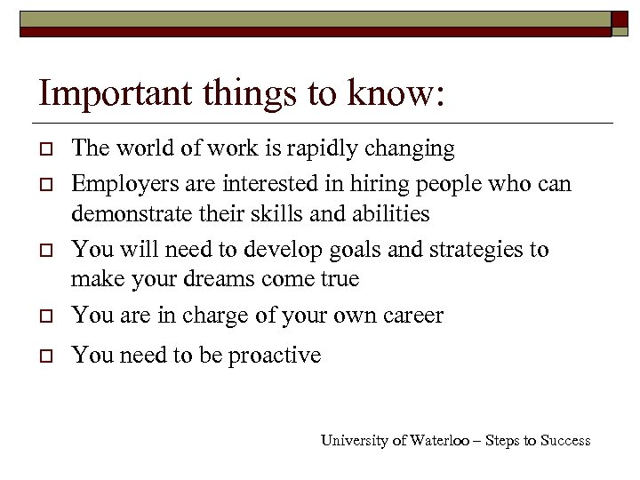 Important things to know: o The world of work is rapidly changing Employers are