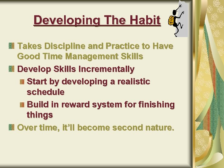 Developing The Habit Takes Discipline and Practice to Have Good Time Management Skills Develop